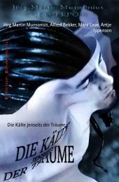 Die Kälte jenseits der Träume: Phantastische Erzählungen: Cassiopeiapress Spannung/ Edition Bärenklau