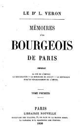 Mémoires d'un bourgeois de Paris comprenant la fin de l'Empire , la Restauration, la Monarchie de Juillet, la République jusqu'au rétablissement de l'Empire