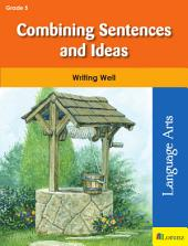 Combining Sentences and Ideas: Writing Well in Grade 5