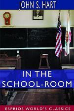 In the School-Room (Esprios Classics)