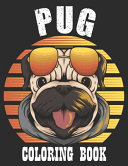Pug Coloring Book A Dog Fun and Beautiful Pages for Stress Relieving Unique Design