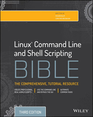 Linux Command Line and Shell Scripting Bible PDF
