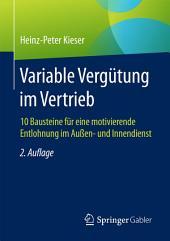 Variable Vergütung im Vertrieb: 10 Bausteine für eine motivierende Entlohnung im Außen- und Innendienst, Ausgabe 2