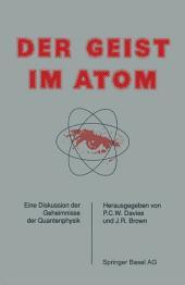 Der Geist im Atom: Eine Diskussion der Geheimnisse der Quantenphysik