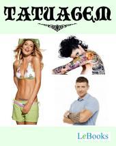 O guia da tatuagem: Tudo o que você precisa saber