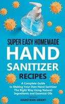 Super Easy Homemade Hand Sanitizer Recipes