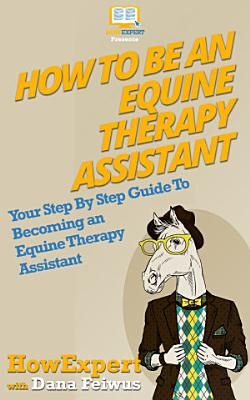 How To Be an Equine Therapy Assistant PDF