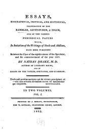 Essays, biographical, critical, and historical: illustrative of the Rambler, Adventurer, & Idler, and of the various periodical papers which, in imitation of the writings of Steele and Addison, have been published between the close of the eighth volume of the Spectator, and the commencement of the year 1809, Volume 1