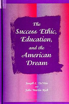Success Ethic  Education  and the American Dream  The PDF