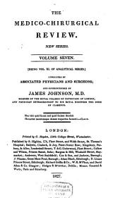 The Medico-chirurgical Review and Journal of Medical Science: Volume 11