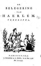 De belegering van Haerlem: treurspel, Volume 1