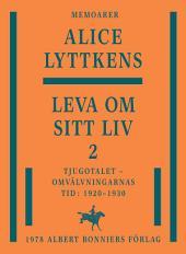 Leva om sitt liv 2: Tjugotalet - omvälvningarnas tid : 1920-1930