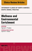 Wellness And Environmental Enrichment An Issue Of Veterinary Clinics Of North America Exotic Animal Practice