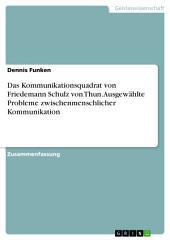 Das Kommunikationsquadrat von Friedemann Schulz von Thun. Ausgewählte Probleme zwischenmenschlicher Kommunikation