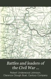 "Battles and Leaders of the Civil War ...: Being for the Most Part Contributions by Union and Confederate Officers. Based Upon ""The Century War Series."", Volume 3"