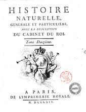 Histoire naturelle, générale et particuliére, avec la description du cabinet du Roi. Tome premier \- quinzième!: 12