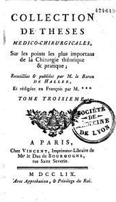 Collection de thèses médico-chirurgicales sur les points les plus importans de la chirurgie théorique et pratique