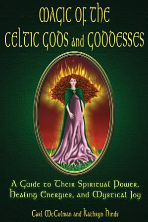 Magic of the Celtic Gods and Goddesses PDF