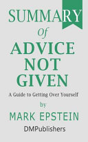 Summary of Advice Not Given Mark Epstein - A Guide to Getting Over Yourself