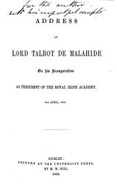 Address of Lord Talbot de Malahide on his Inauguration as President, etc
