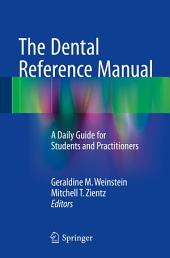 The Dental Reference Manual: A Daily Guide for Students and Practitioners
