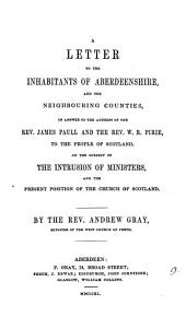 A letter to the inhabitants of Aberdeenshire ... in answer to the address of ... James Paull and ... W.R. Pirie ... on the subject of the intrusion of ministers: Volume 9