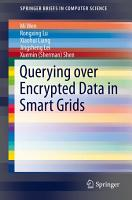Querying over Encrypted Data in Smart Grids PDF