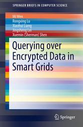 Querying Over Encrypted Data In Smart Grids Book PDF