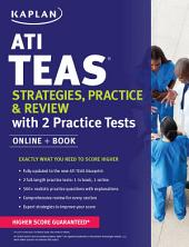 ATI TEAS Strategies, Practice & Review with 2 Practice Tests: Online + Book