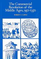 The Commercial Revolution of the Middle Ages  950 1350 PDF
