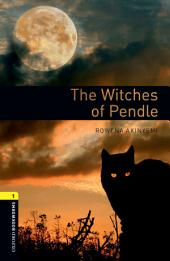 The Witches of Pendle Level 1 Oxford Bookworms Library: Edition 3