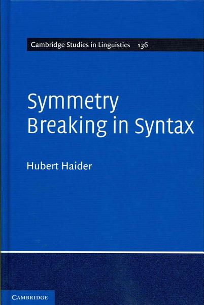 Download Symmetry Breaking in Syntax Book