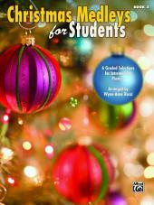 Christmas Medleys for Students, Book 3: 6 Graded Selections for Intermediate Pianists