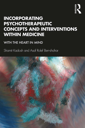 Incorporating Psychotherapeutic Concepts and Interventions Within Medicine