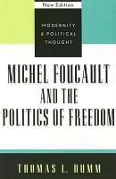 Michel Foucault and the Politics of Freedom PDF