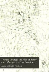Travels Through the Alps of Savoy and Other Parts of the Pennine Chain: With Observations on the Phenomena of Glaciers