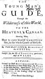 The Young Man's Guide, Through the Wilderness of this World, to the Heavenly Canaan. Shewing Him, how to Carry Himself Christianlike, in the Whole Course of His Life, Etc