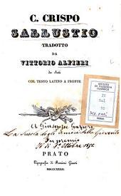 C. Crispo Sallustio tradotto da Vittorio Alfieri da Asti col testo latino a fronte