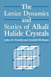 The Lattice Dynamics and Statics of Alkali Halide Crystals
