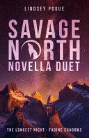 Savage North Novella Duet
