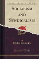 Socialism and Syndicalism  Classic Reprint  PDF