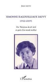 Simonne Ragouilliaux Sauvy: (1922-2009) - Une Parisienne du XXe siècle en quête d'un monde meilleur