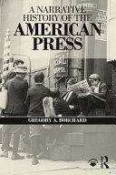 A Narrative History of the American Press
