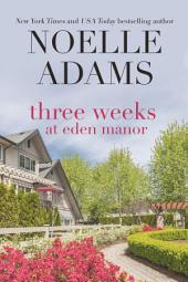 Three Weeks at Eden Manor