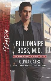 Billionaire Boss, M.D.: A Billionaire Romance