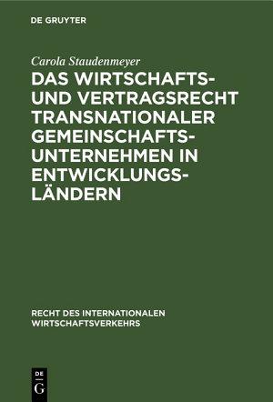 Das Wirtschafts  und Vertragsrecht transnationaler Gemeinschaftsunternehmen in Entwicklungsl  ndern PDF