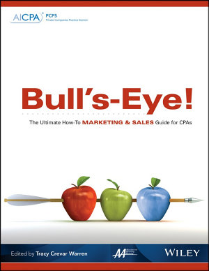 Bull s Eye  The Ultimate How To Marketing and Sales Guide for CPAs