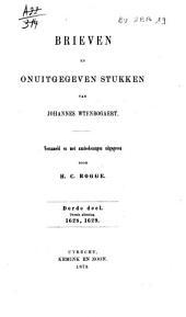 Brieven en onuitgegeven stukken van Johannes Wtenbogaert: Volumes 2-3