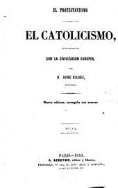 El protestantissimo comparado con el Catholicismo en su relaciones con la civilizacion europea