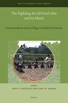 The Fighting Art of Pencak Silat and its Music PDF